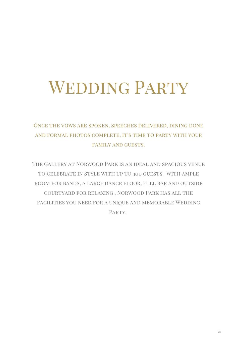 Wedding Party Once the vows are spoken, speeches delivered, dining done and formal photos complete, it s time to party wit...