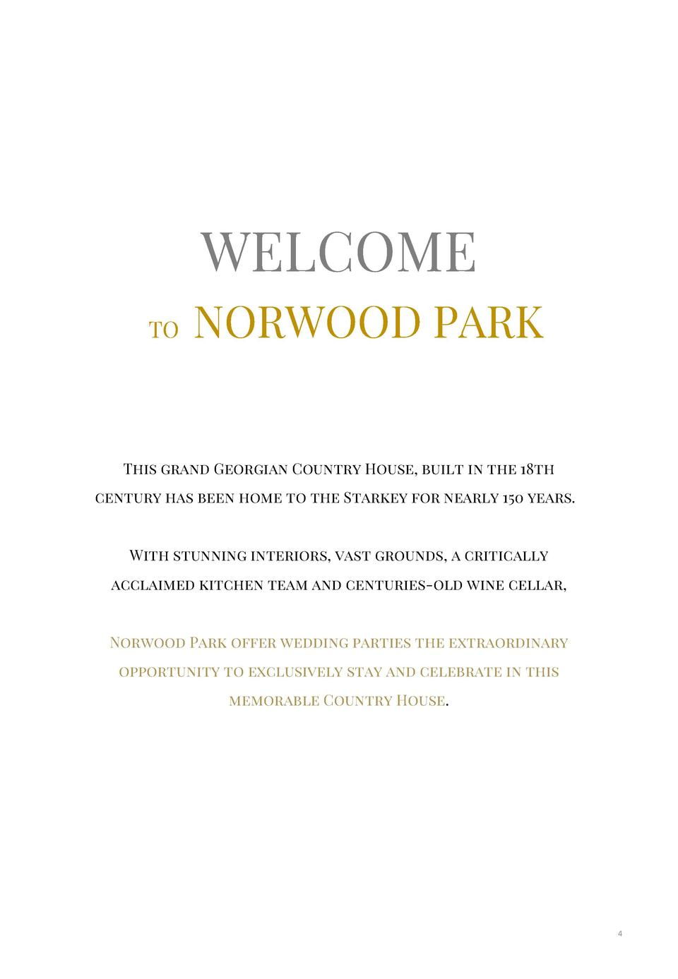 WELCOME TO  NORWOOD PARK  This grand Georgian Country House, built in the 18th century has been home to the Starkey for ne...