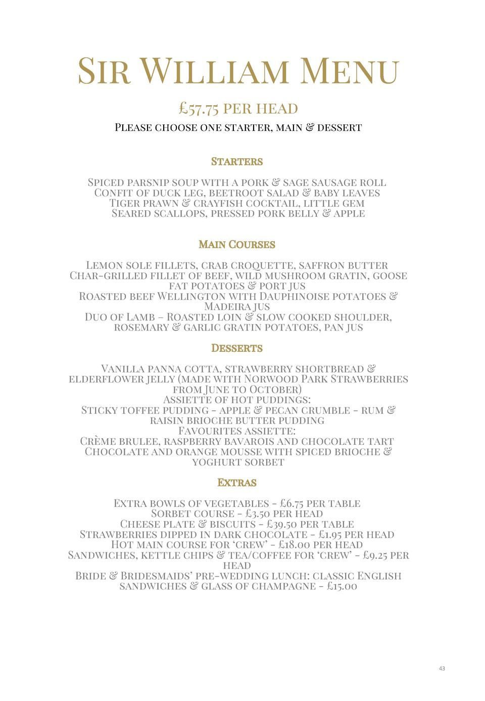 Sir William Menu   57.75 per head Please choose one starter, main   dessert Starters  Spiced parsnip soup with a pork   sa...