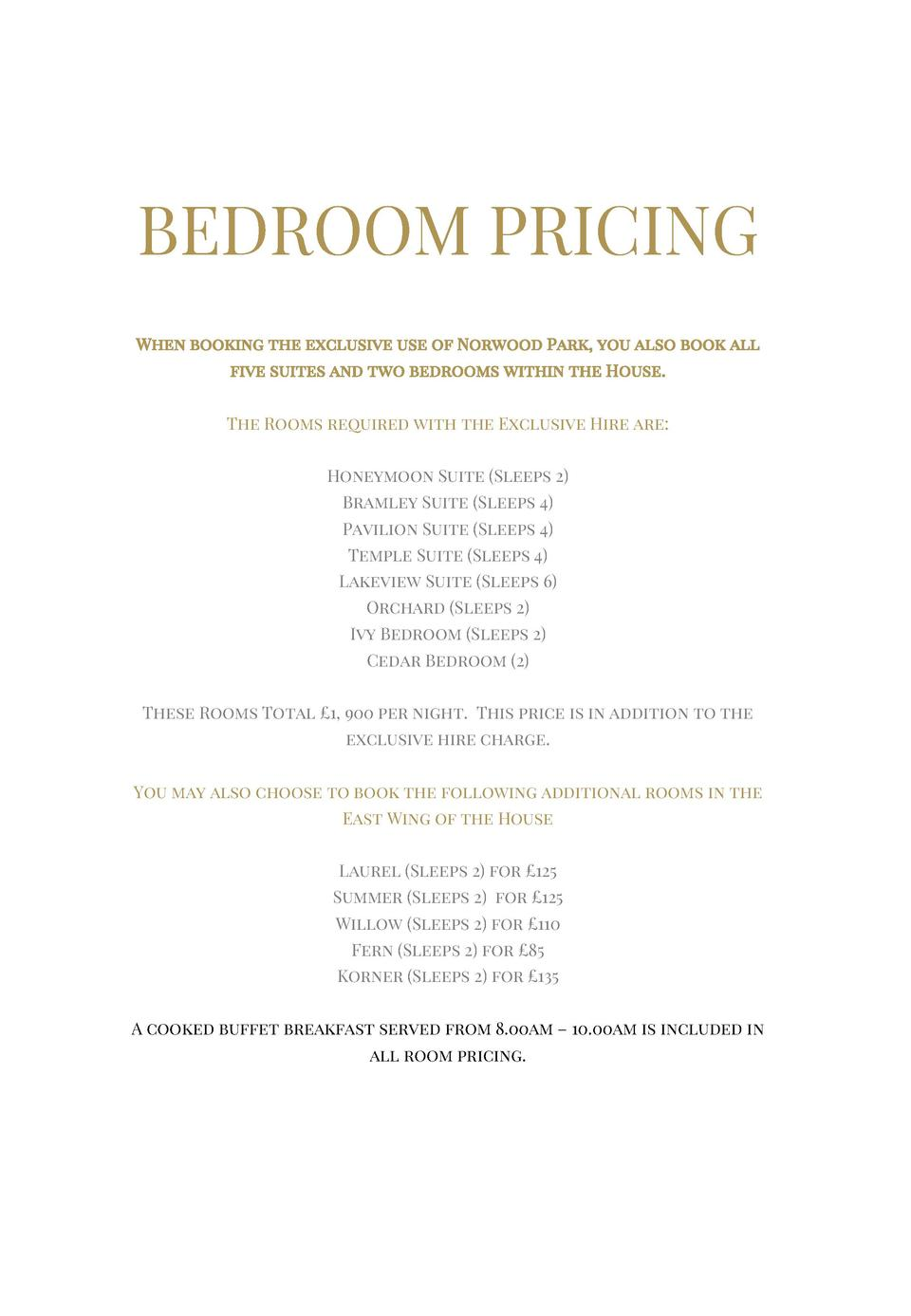BEDROOM PRICING When booking the exclusive use of Norwood Park, you also book all five suites and two bedrooms within the ...
