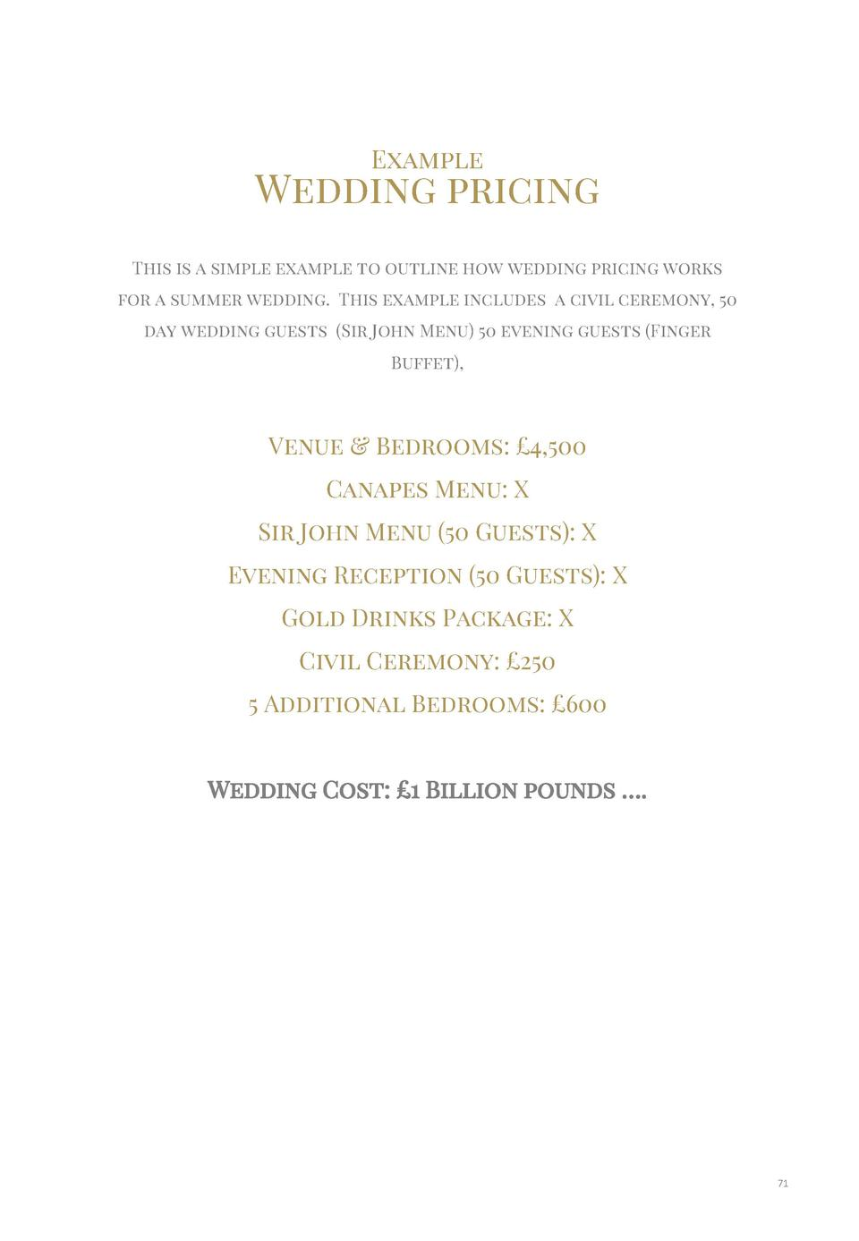 Example  Wedding pricing This is a simple example to outline how wedding pricing works for a summer wedding. This example ...