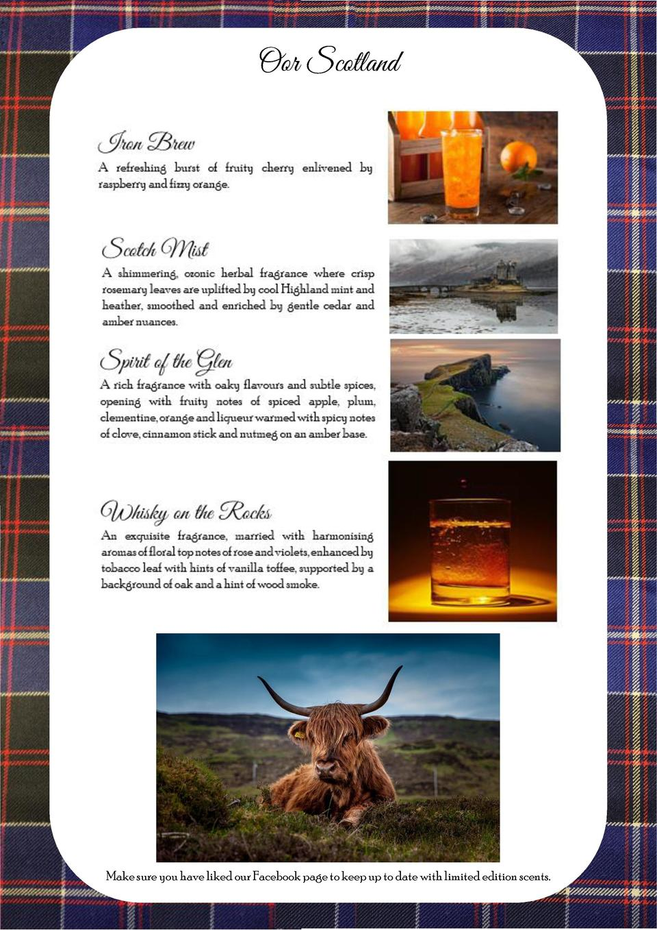 Oor Scotland  Make sure you have liked our Facebook page to keep up to date with limited edition scents.