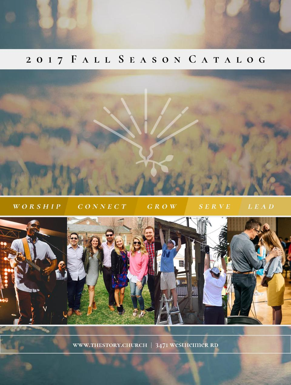 2 0 1 7 F a l l S e a s o n C a t a l o g  worship  connect  grow  serve  www.thestory.church   3471 westheimer rd  lead  ...