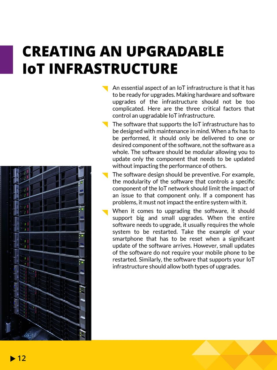 CREATING AN UPGRADABLE IoT INFRASTRUCTURE An essential aspect of an IoT infrastructure is that it has to be ready for upgr...