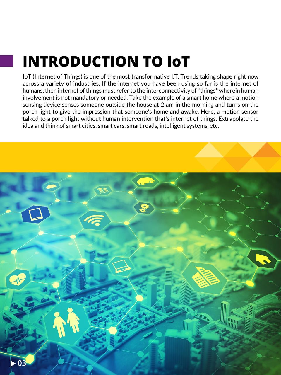 INTRODUCTION TO IoT IoT  Internet of Things  is one of the most transformative I.T. Trends taking shape right now across a...