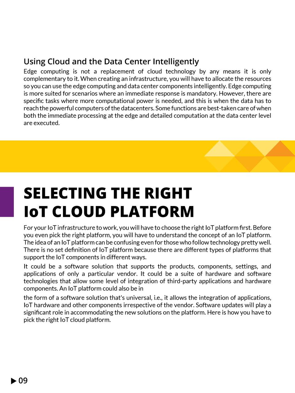 Using Cloud and the Data Center Intelligently Edge computing is not a replacement of cloud technology by any means it is o...