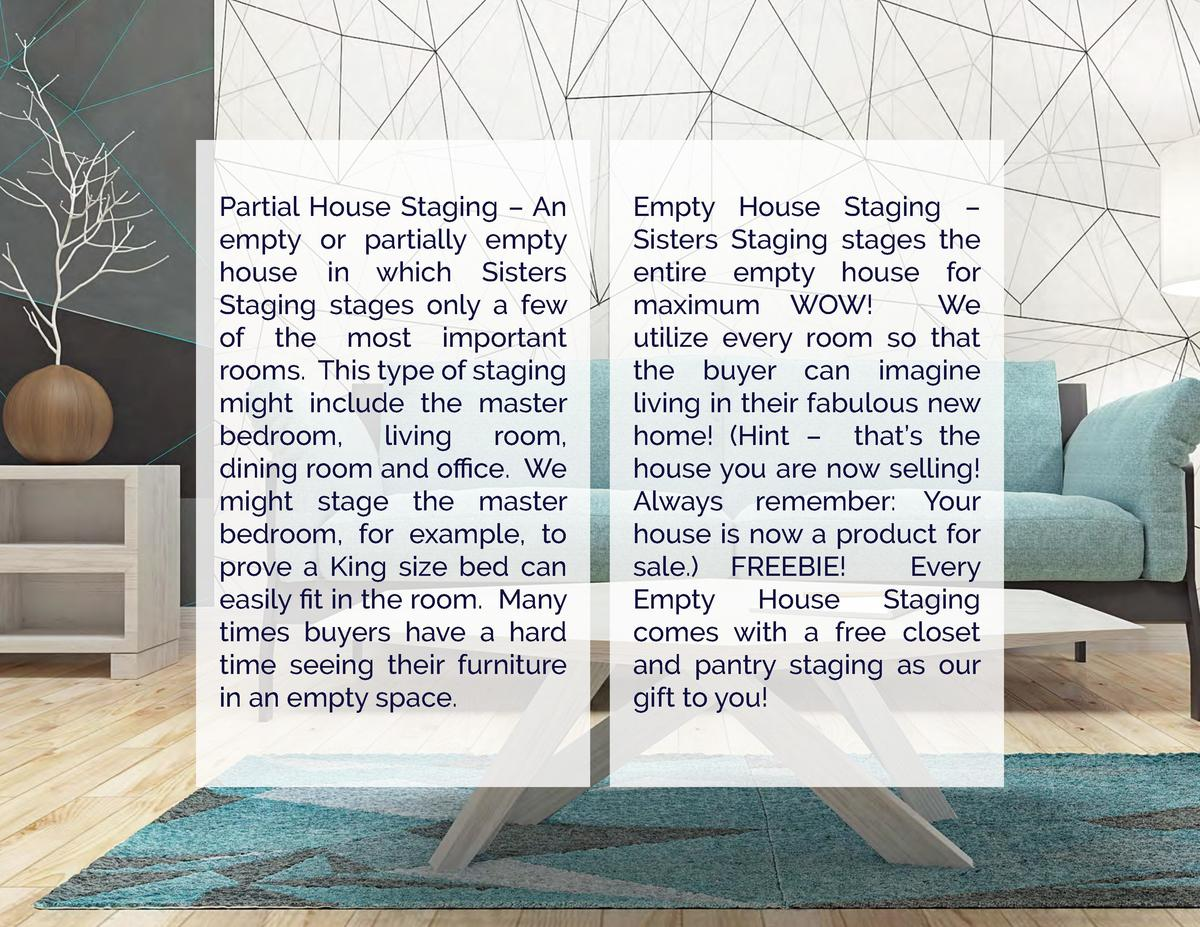 Partial House Staging     An empty or partially empty house in which Sisters Staging stages only a few of the most importa...