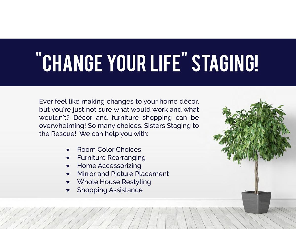 Change Your Life  Staging  Ever feel like making changes to your home d  cor, but you   re just not sure what would work ...