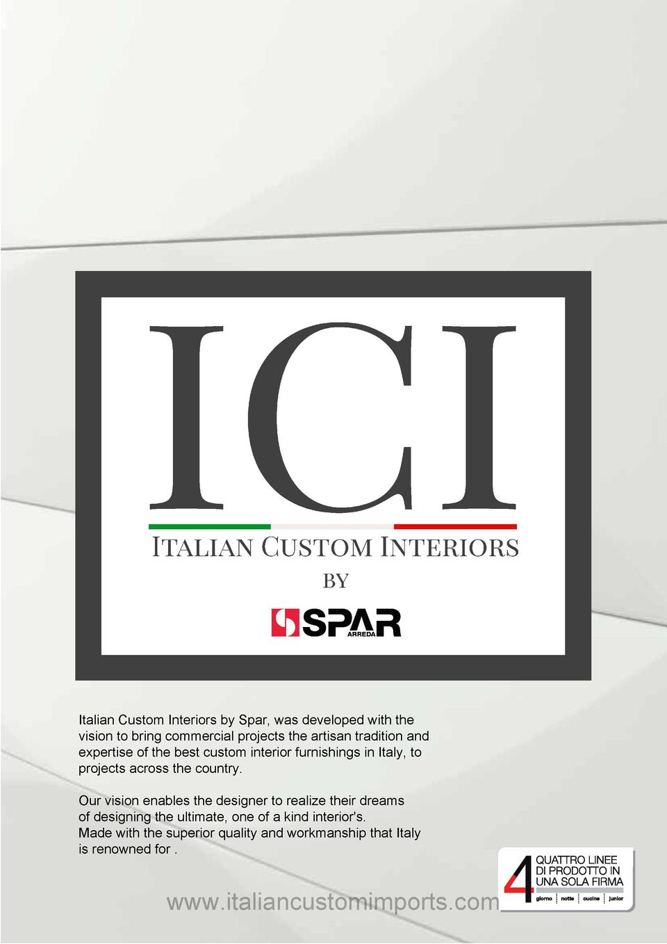 Italian Custom Interiors by Spar, was developed with the vision to bring commercial projects the artisan tradition and exp...