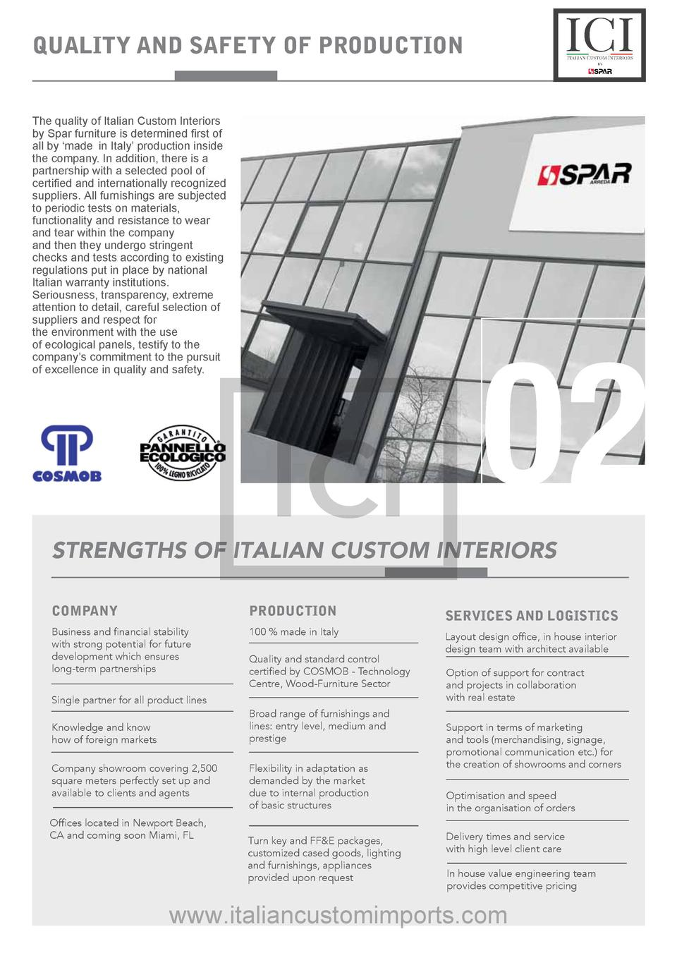 Quality and safety of production The quality of Italian Custom Interiors by Spar furniture is determined first of all by  ...