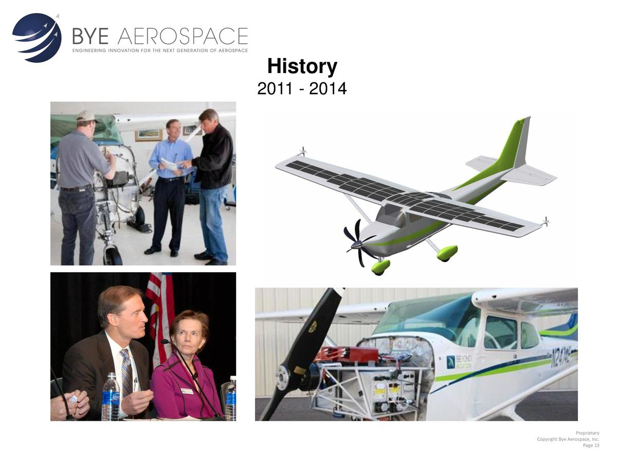History 2011 - 2014  Proprietary Copyright Bye Aerospace, Inc. Page 13