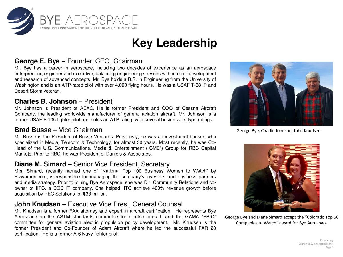 Key Leadership George E. Bye     Founder, CEO, Chairman Mr. Bye has a career in aerospace, including two decades of experi...