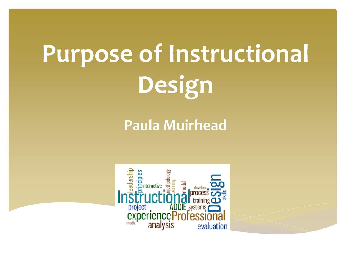 Purpose of Instructional Design Paula Muirhead