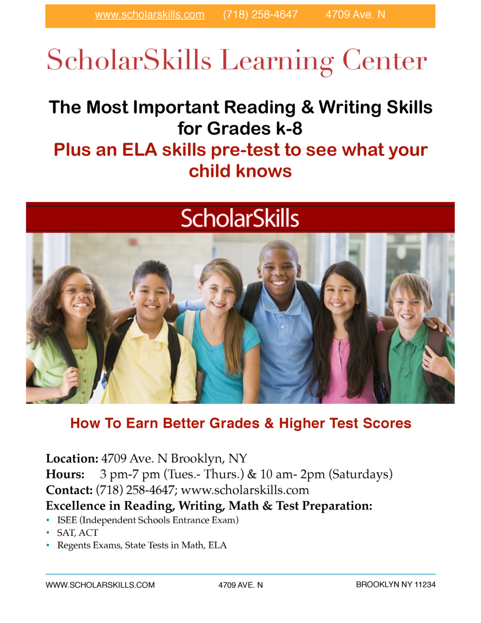 www.scholarskills.com   718  258-4647  4709 Ave. N  ScholarSkills Learning Center The Most Important Reading   Writing Ski...