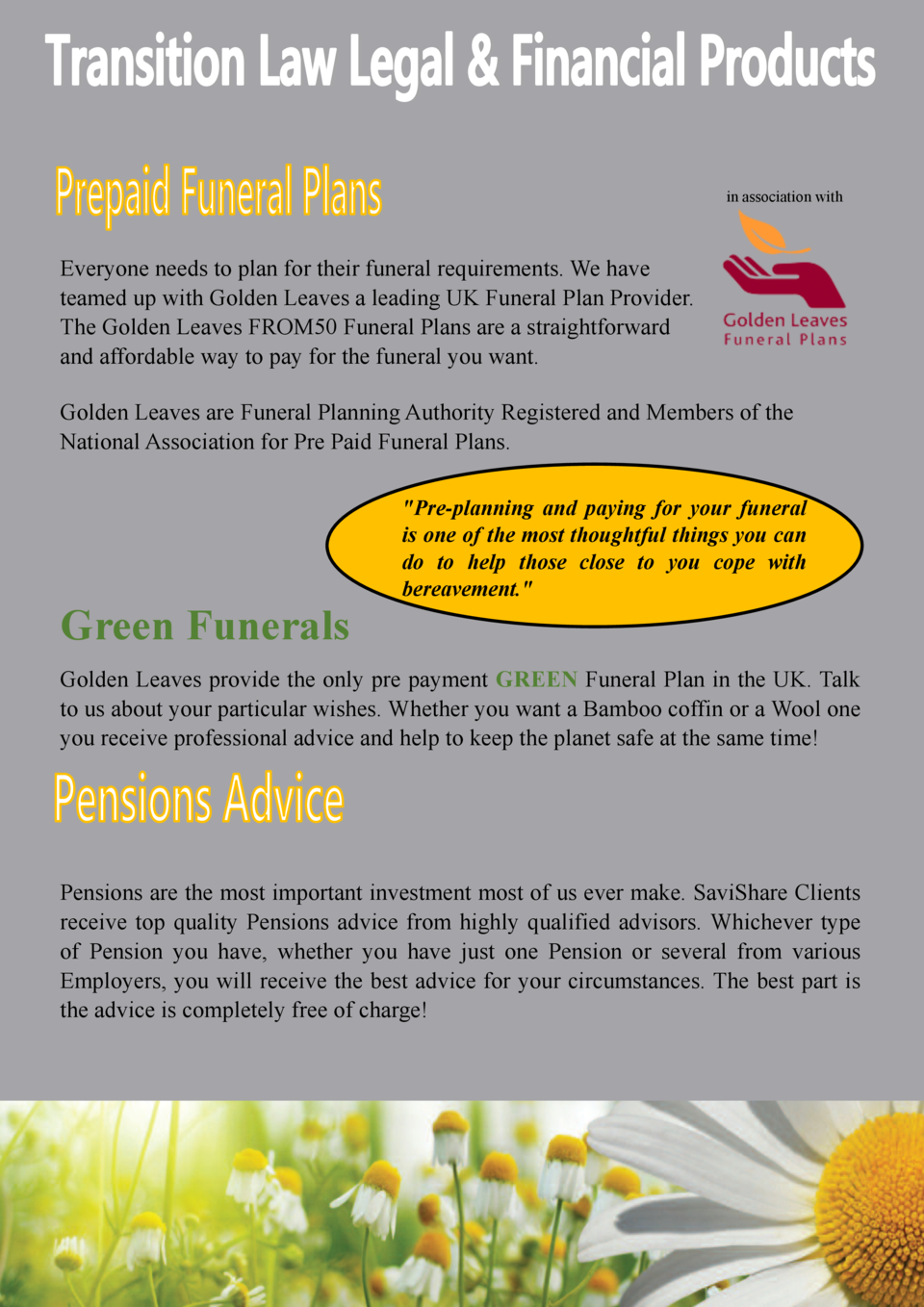 in association with  Everyone needs to plan for their funeral requirements. We have teamed up with Golden Leaves a leading...