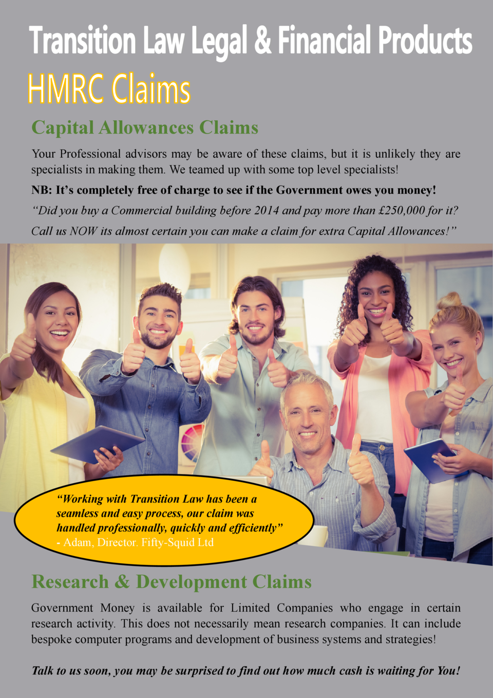 Capital Allowances Claims Your Professional advisors may be aware of these claims, but it is unlikely they are specialists...