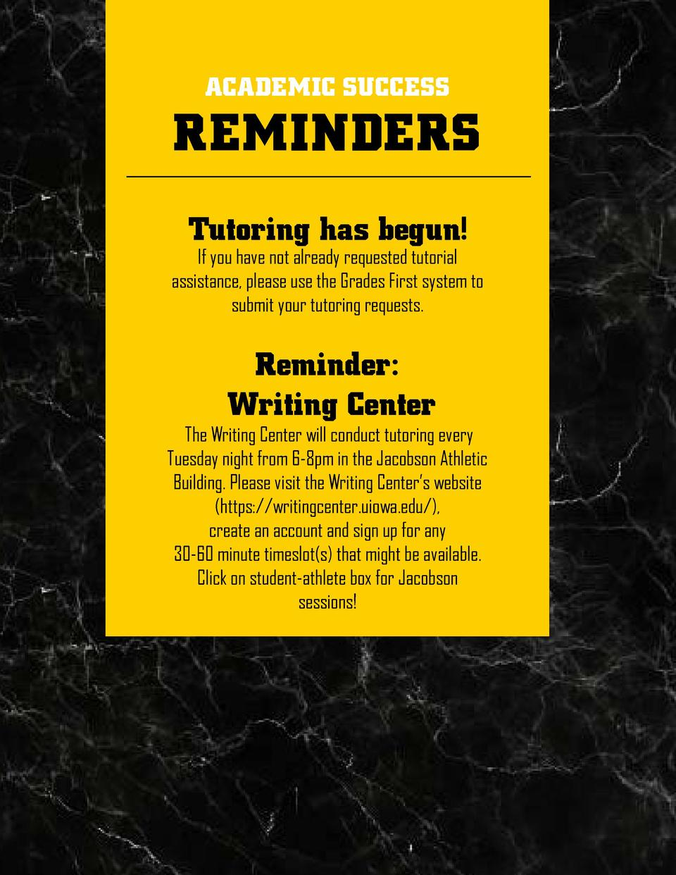 ACADEMIC SUCCESS  REMINDERS Tutoring has begun   If you have not already requested tutorial assistance, please use the Gra...
