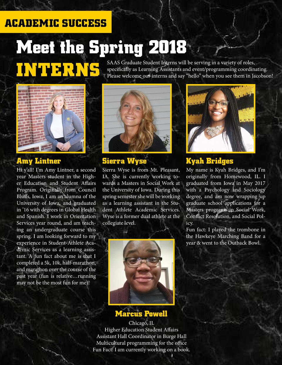 ACADEMIC SUCCESS  Meet the Spring 2018 INTERNS  SAAS Graduate Student Interns will be serving in a variety of roles, speci...