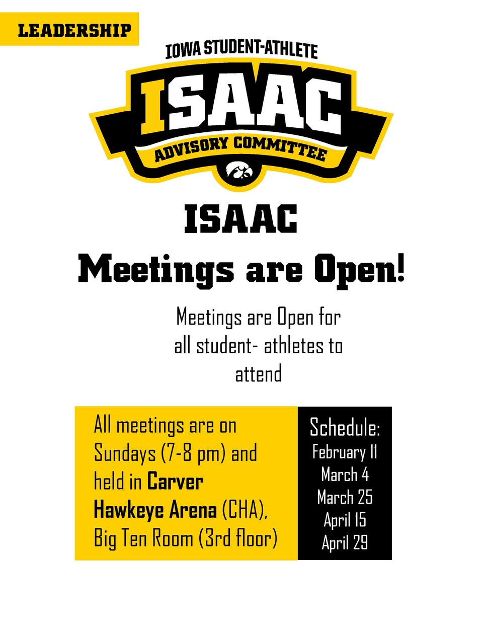 LEADERSHIP  ISAAC Meetings are Open  Meetings are Open for all student- athletes to attend All meetings are on Sundays  7-...