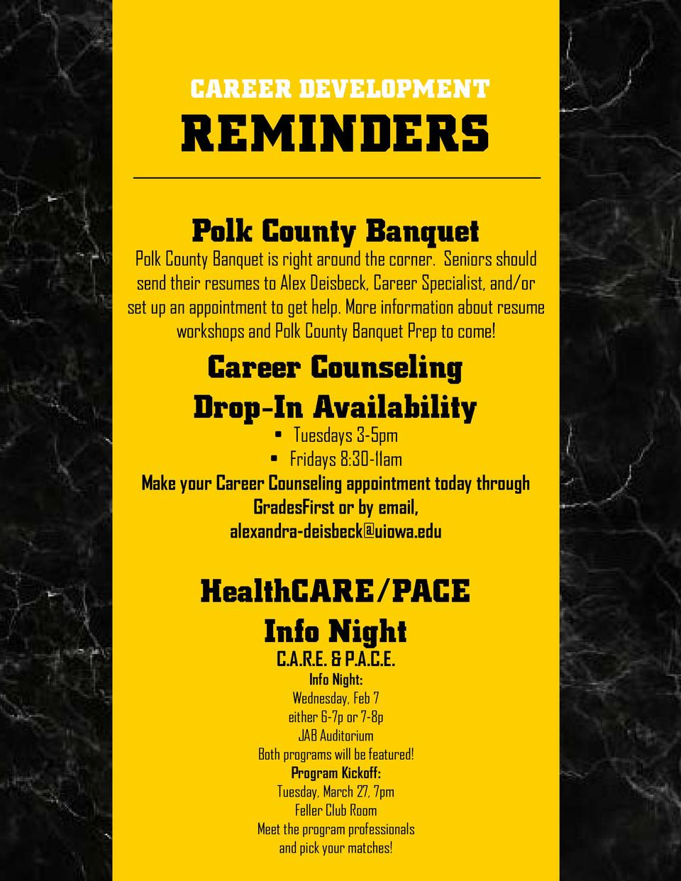 CAREER DEVELOPMENT  REMINDERS Polk County Banquet  Polk County Banquet is right around the corner. Seniors should send the...