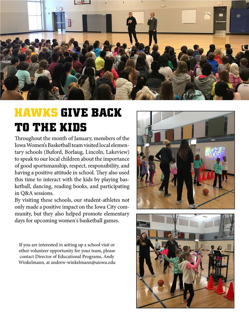 HAWKS GIVE BACK TO THE KIDS  Throughout the month of January, members of the Iowa Women   s Basketball team visited local ...
