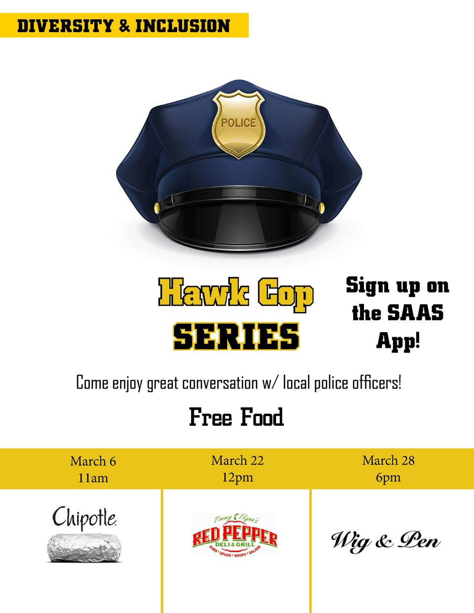 DIVERSITY   INCLUSION  Hawk Cop SERIES  Sign up on the SAAS App   Come enjoy great conversation w  local police officers  ...