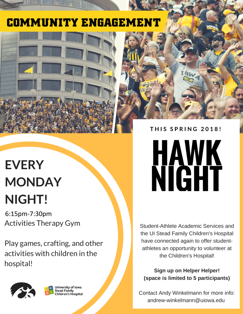 COMMUNITY ENGAGEMENT  THIS SPRING 2018   EVERY MONDAY NIGHT  6 30-7 30pm 6 15pm-7 30pm Activities Therapy Gym, SFCH Play g...
