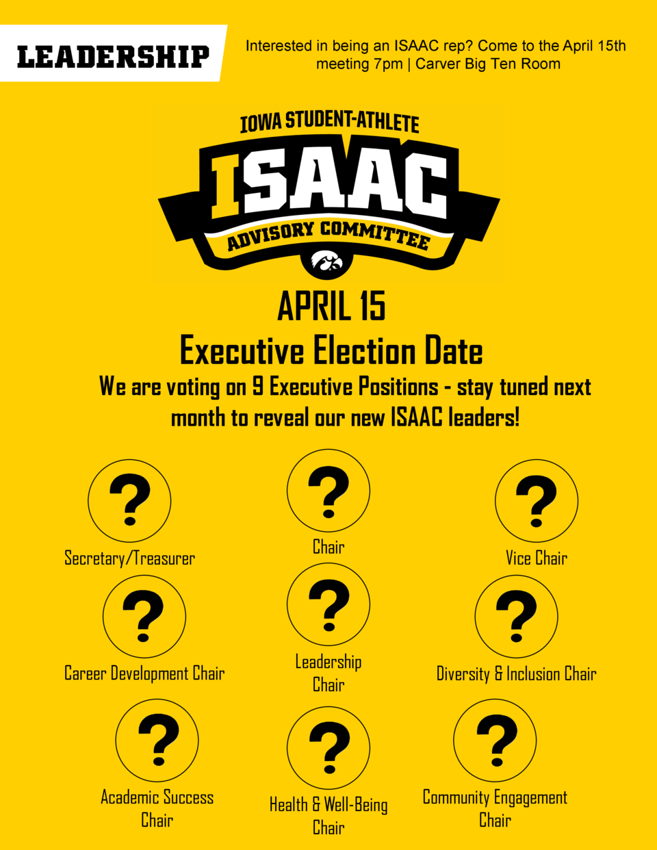 LEADERSHIP  Interested in being an ISAAC rep  Come to the April 15th meeting 7pm   Carver Big Ten Room  APRIL 15 Executive...