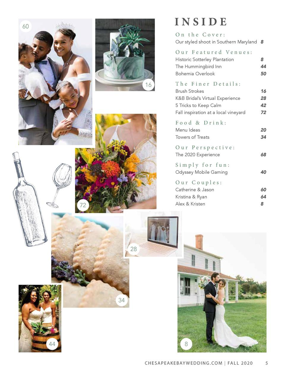 INSIDE  60  On the Cover   Our styled shoot in Southern Maryland  8  O u r F e a t u r e d Ve n u e s   Historic Sotterley...