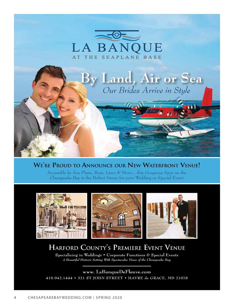 By Land, Air or Sea Our Brides O B id Arrive A i in i Style St l  We   re Proud to Announce our neW WAterfront Venue  Acce...