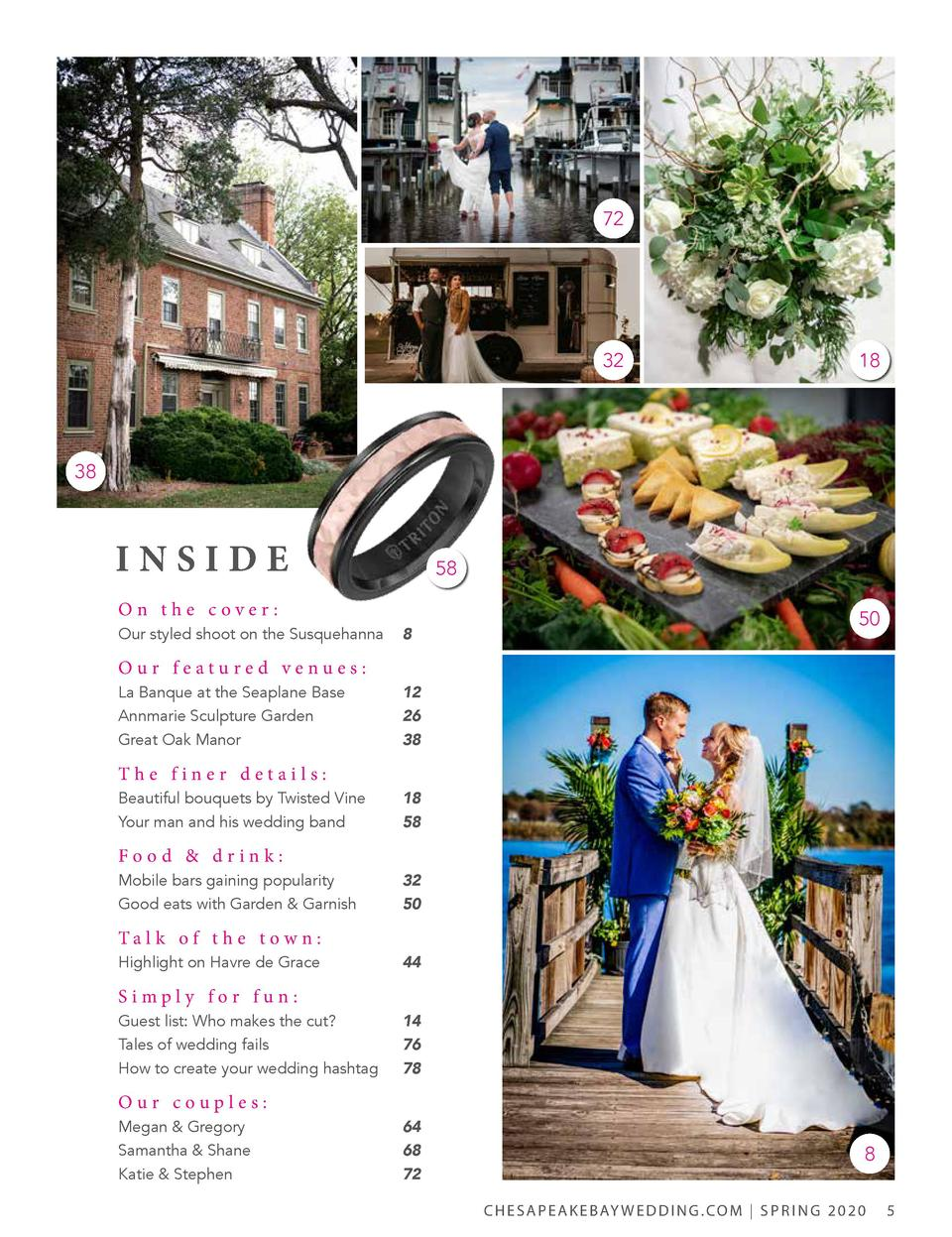 72  32  18  38  INSIDE  58  On the cover   50  Our styled shoot on the Susquehanna  8  Our featured venues  La Banque at t...