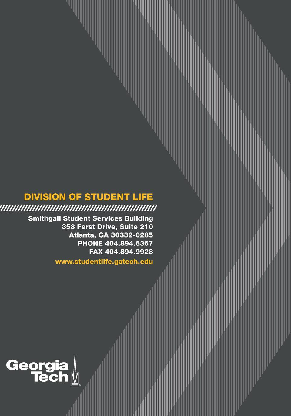 DIVISION OF STUDENT LIFE Smithgall Student Services Building 353 Ferst Drive, Suite 210 Atlanta, GA 30332-0285 PHONE 404.8...