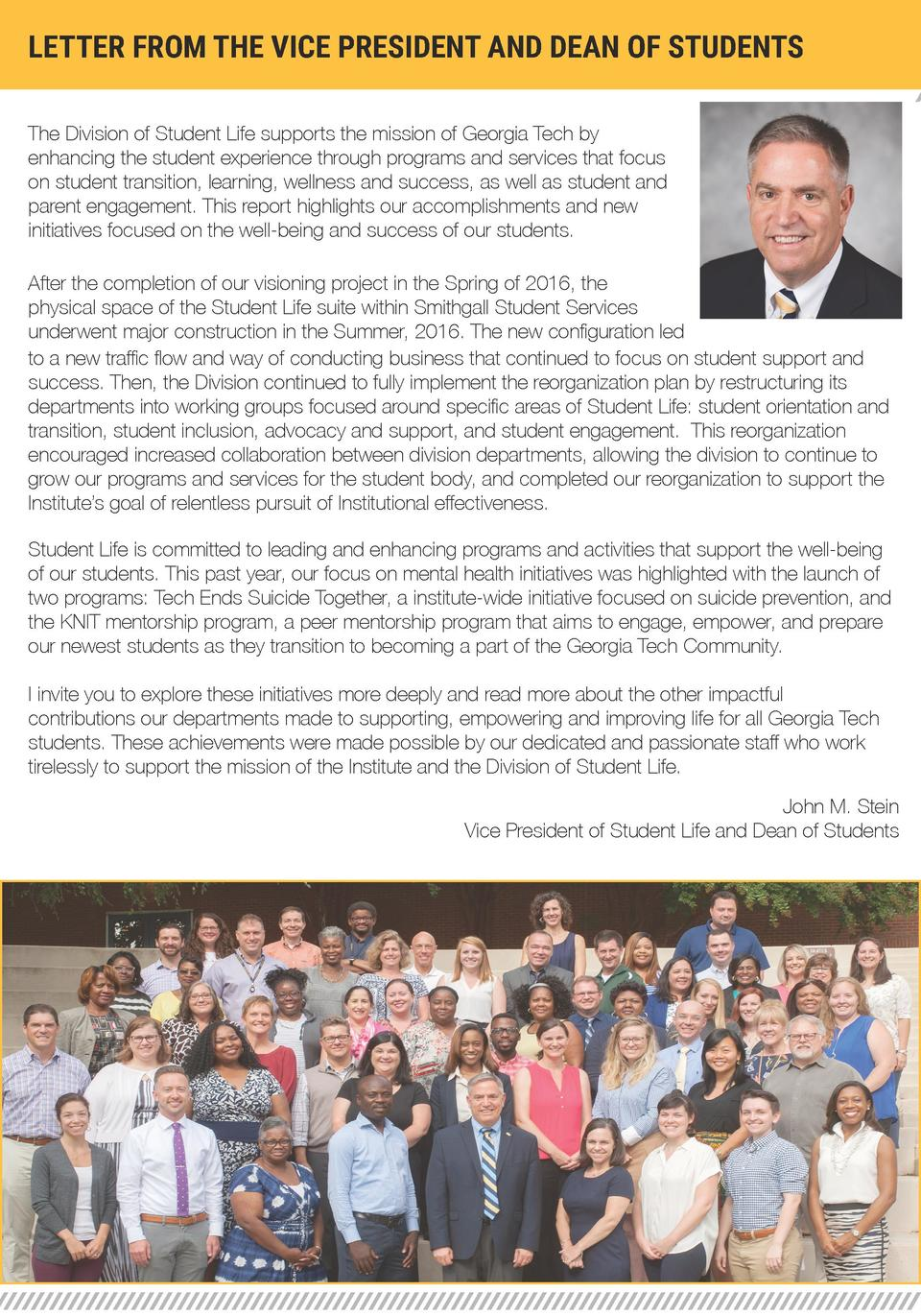 LETTER FROM THE VICE PRESIDENT AND DEAN OF STUDENTS The Division of Student Life supports the mission of Georgia Tech by e...