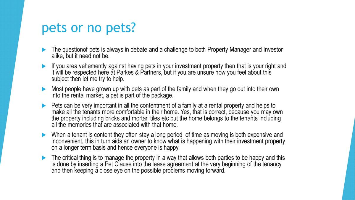 pets or no pets       The questionof pets is always in debate and a challenge to both Property Manager and Investor alike,...
