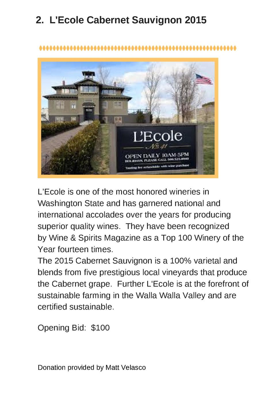2. L Ecole Cabernet Sauvignon 2015  L   Ecole is one of the most honored wineries in Washington State and has garnered nat...