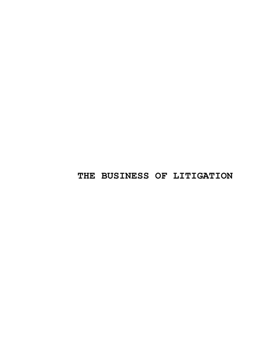 THE BUSINESS OF LITIGATION