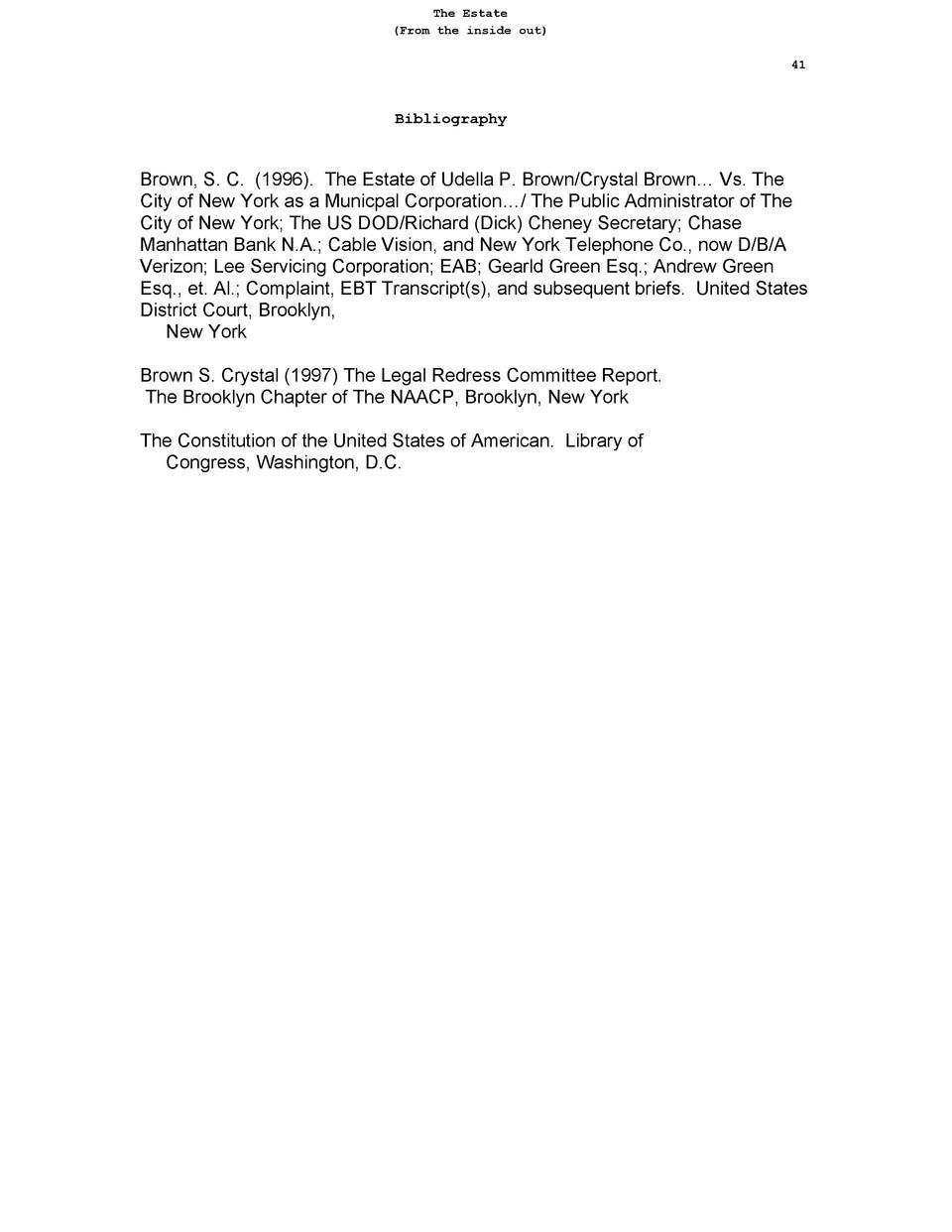 The Estate  From the inside out  41  Bibliography  Brown, S. C.  1996 . The Estate of Udella P. Brown Crystal Brown    Vs....