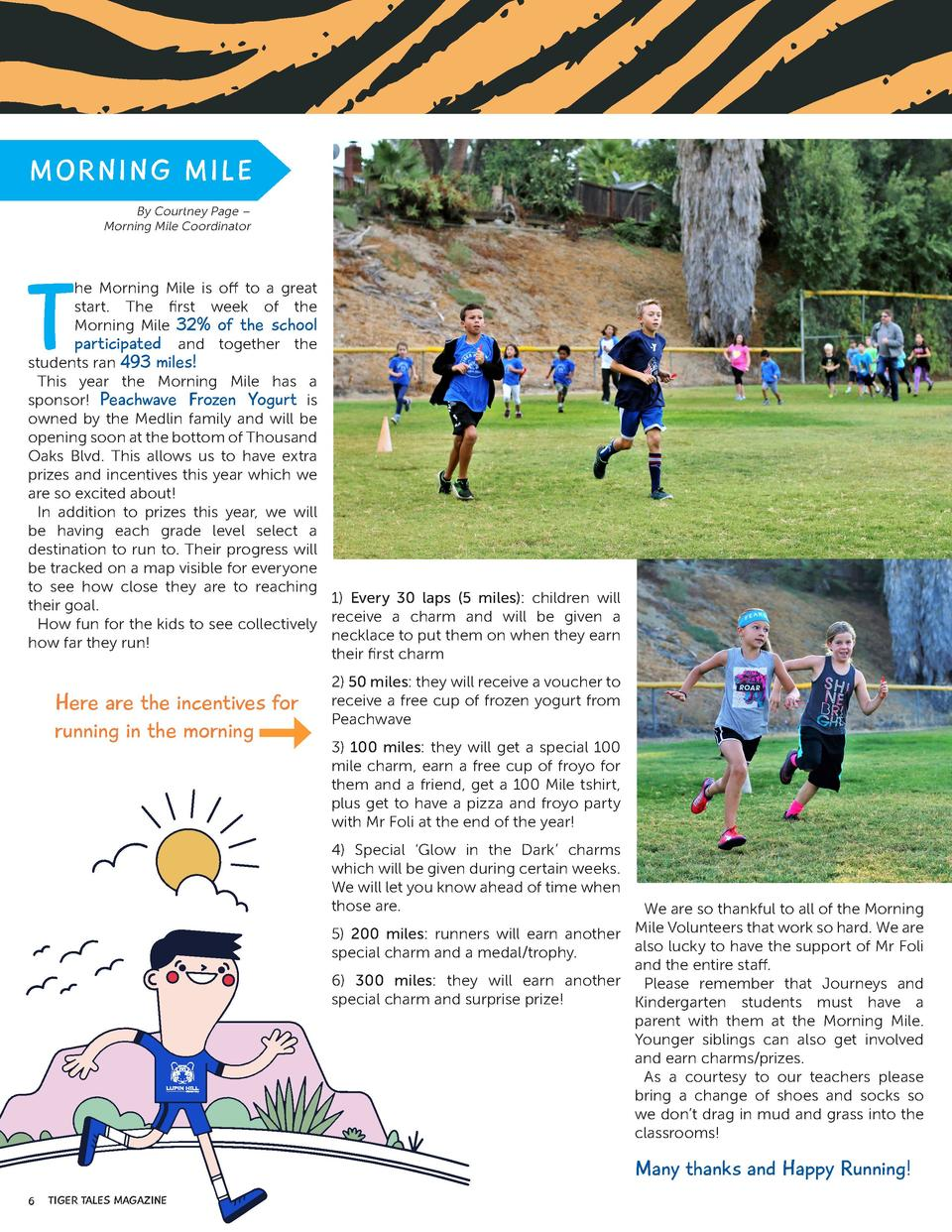 M ORNI NG M I L E By Courtney Page     Morning Mile Coordinator  T  he Morning Mile is off to a great start. The first wee...