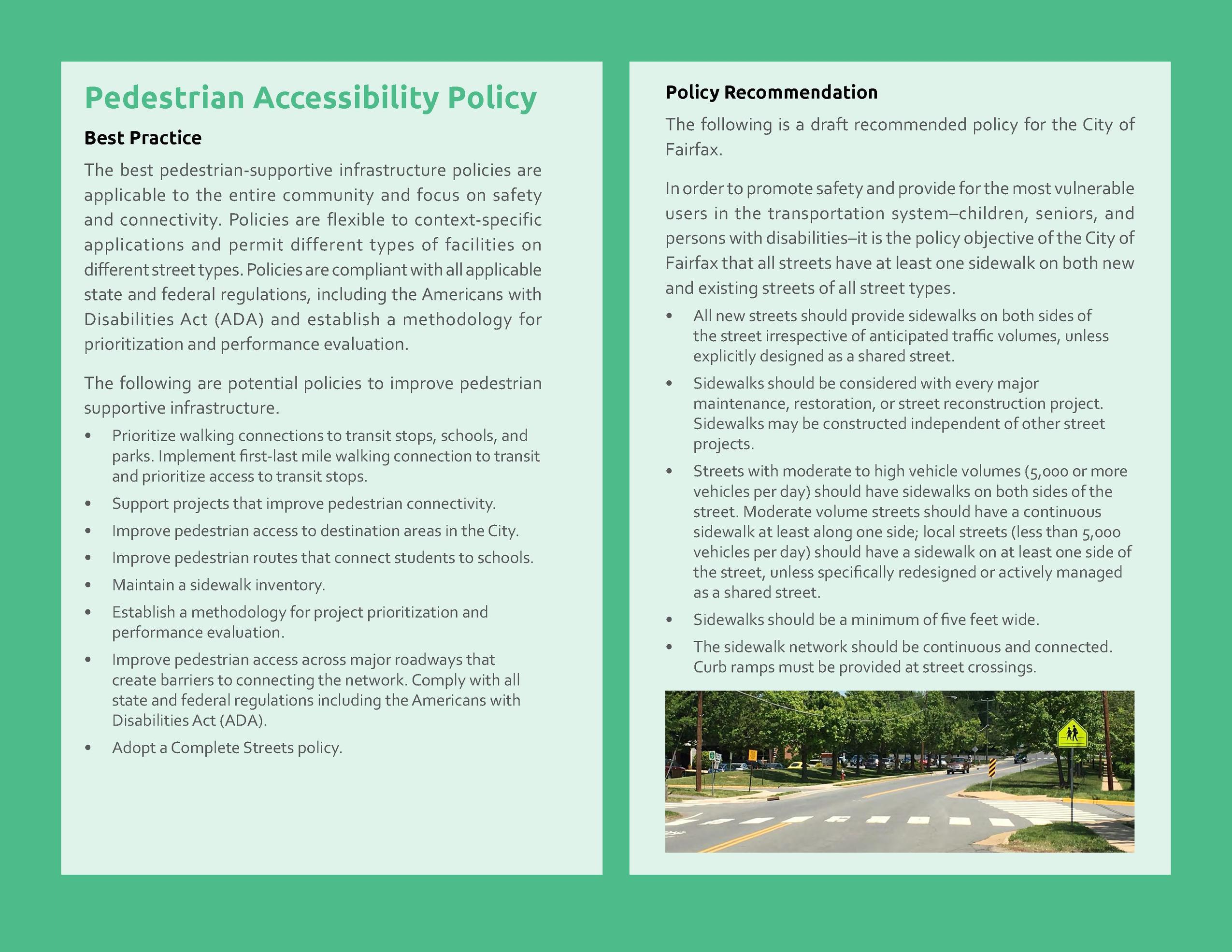 Pedestrian Accessibility Policy Best Practice The best pedestrian-supportive infrastructure policies are applicable to the...