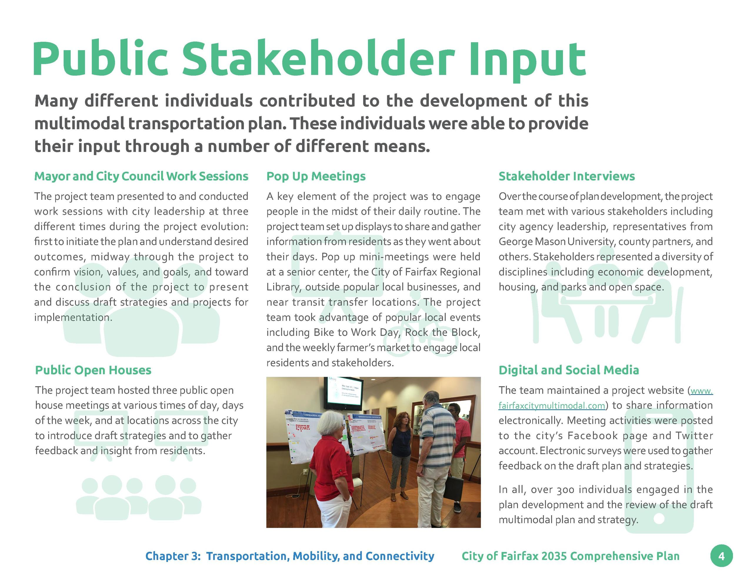 Public Stakeholder Input Many different individuals contributed to the development of this multimodal transportation plan....