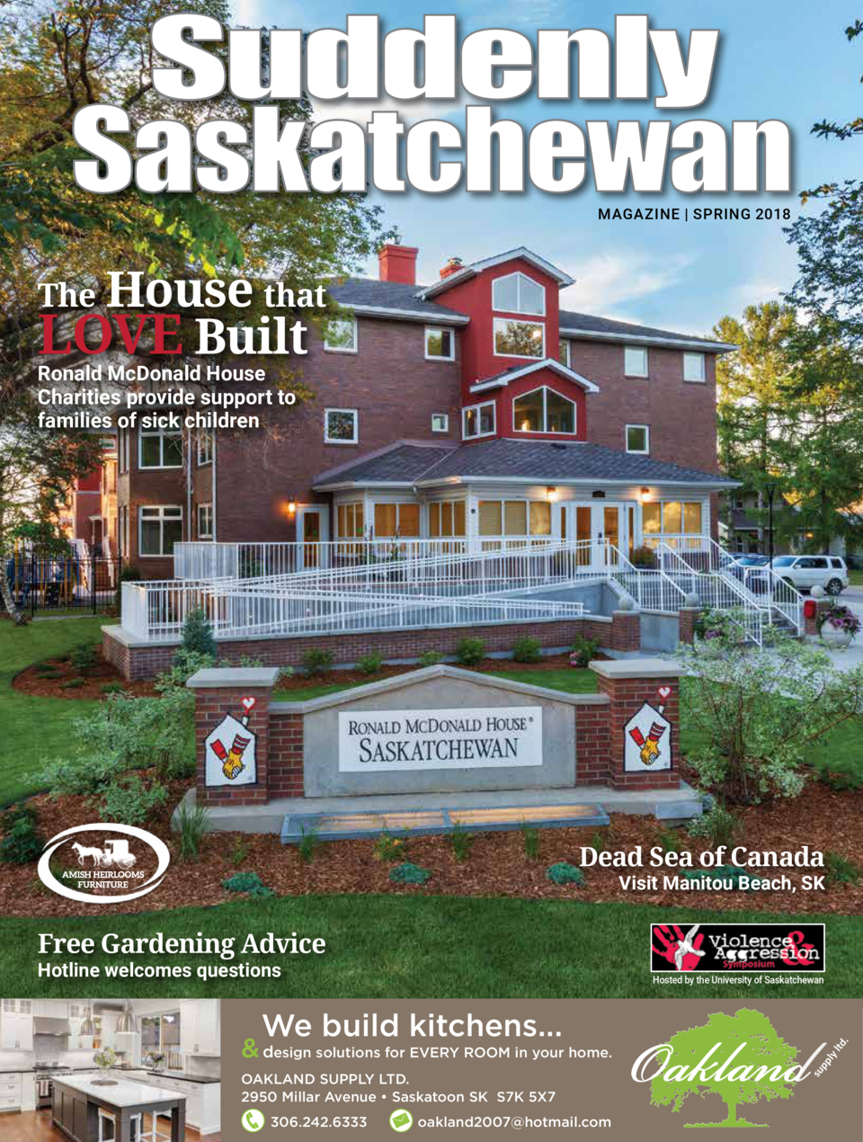 MAGAZINE   SPRING 2018  The House that  LOVE Built Ronald McDonald House Charities provide support to families of sick chi...