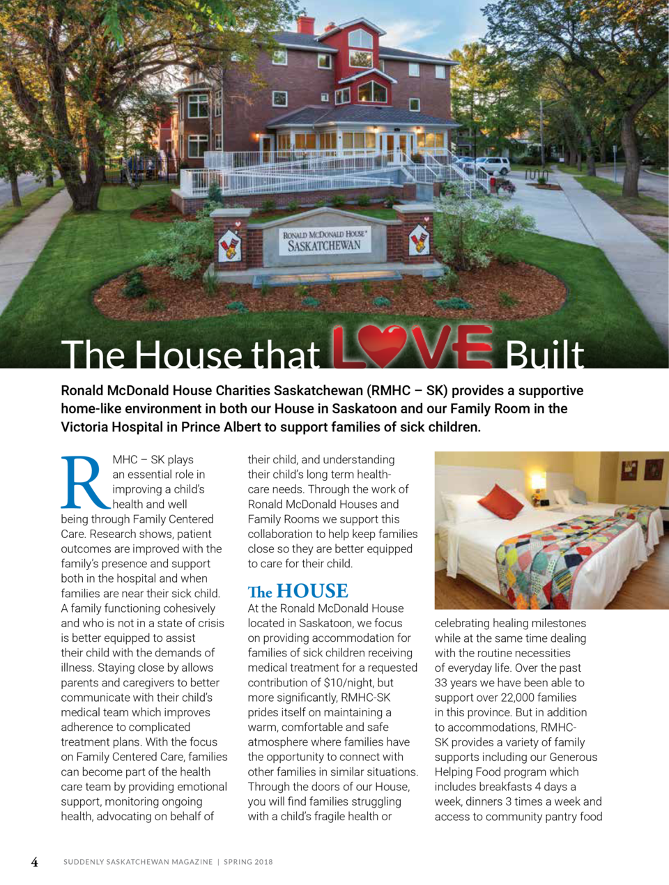 The House that  Built  Ronald McDonald House Charities Saskatchewan  RMHC     SK  provides a supportive home-like environm...