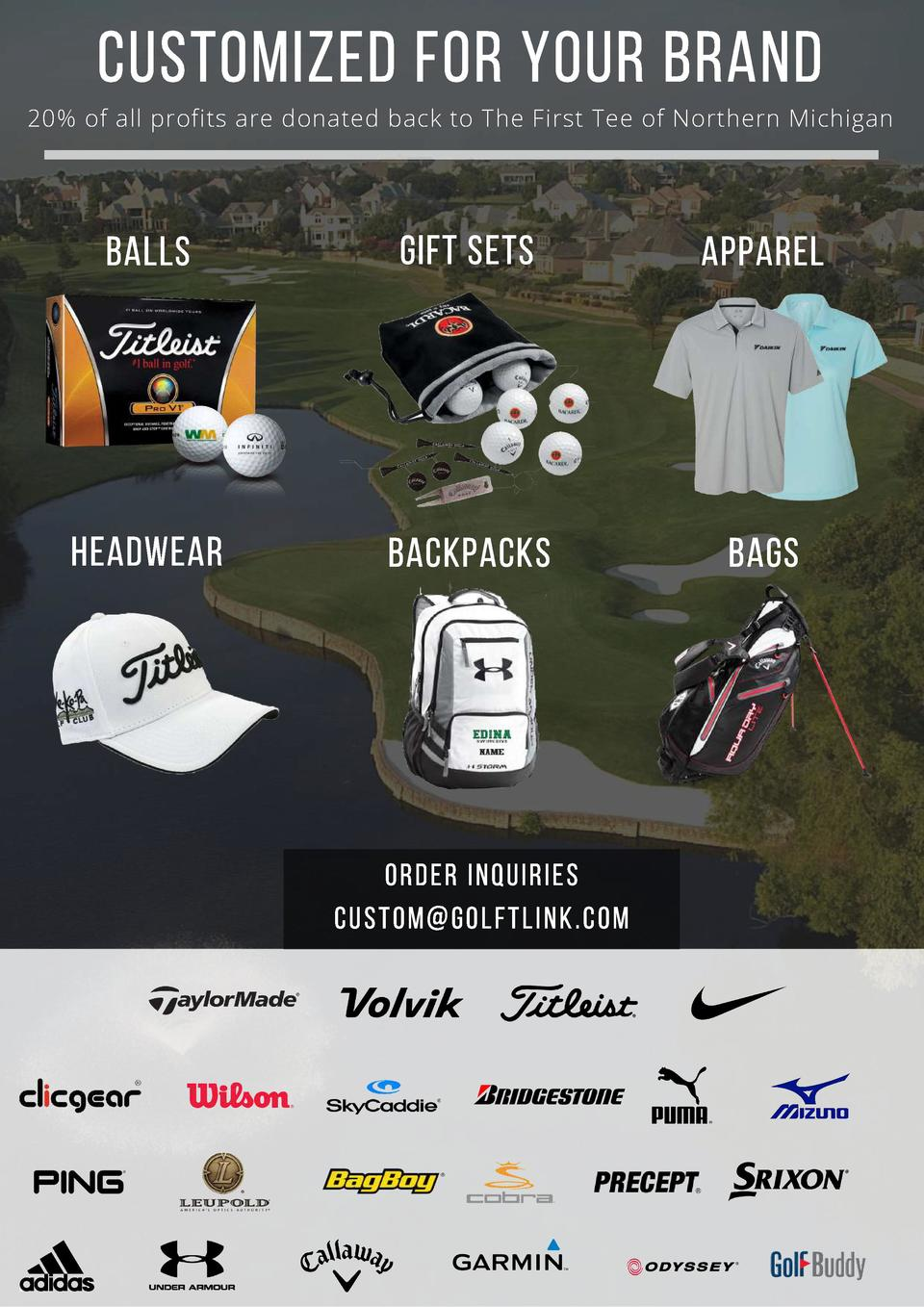 CUSTOMized FOR YOUR BRAND  20  of all profits are donated back to The First Tee of Northern Michigan  BALLS  GIFT SETS  AP...