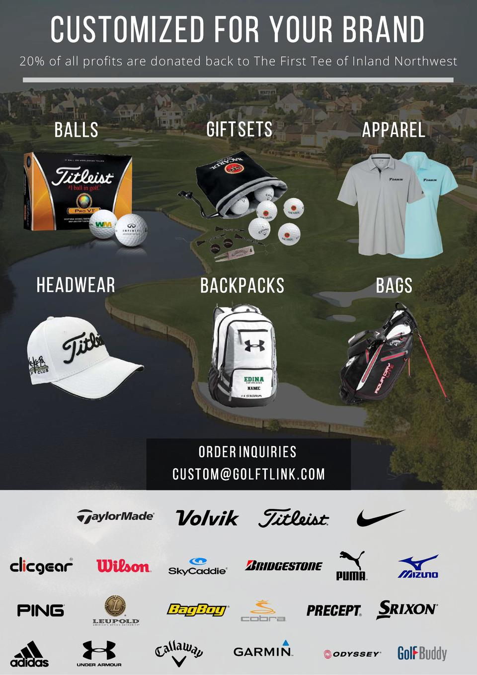 CUSTOMized FOR YOUR BRAND  20  of all profits are donated back to The First Tee of  Inland Northwest  BALLS  GIFT SETS  AP...
