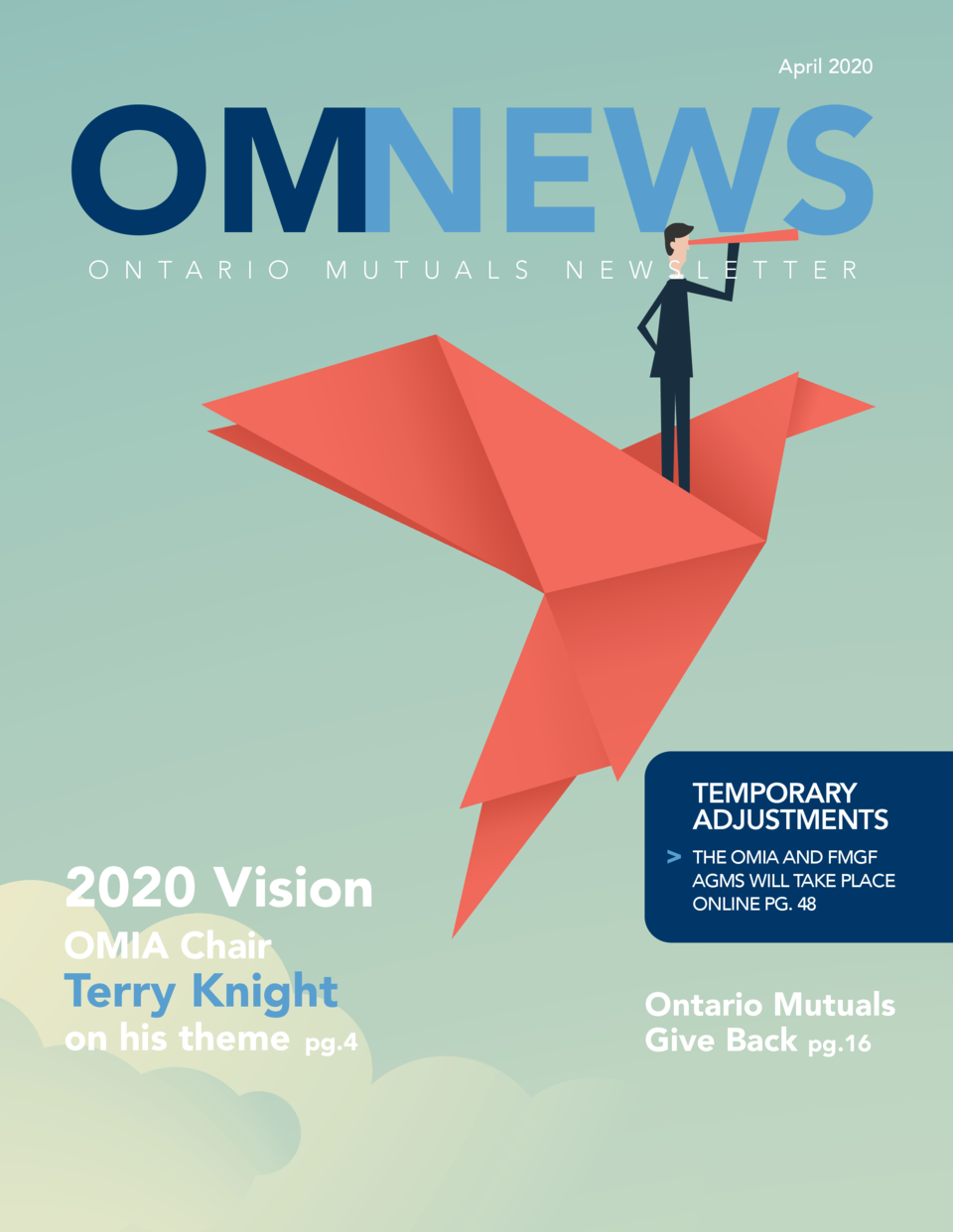 April 2020  O N T A R I O  M U T U A L S  2020 Vision OMIA Chair  Terry Knight on his theme  pg.4  N E W S L E T T E R    ...