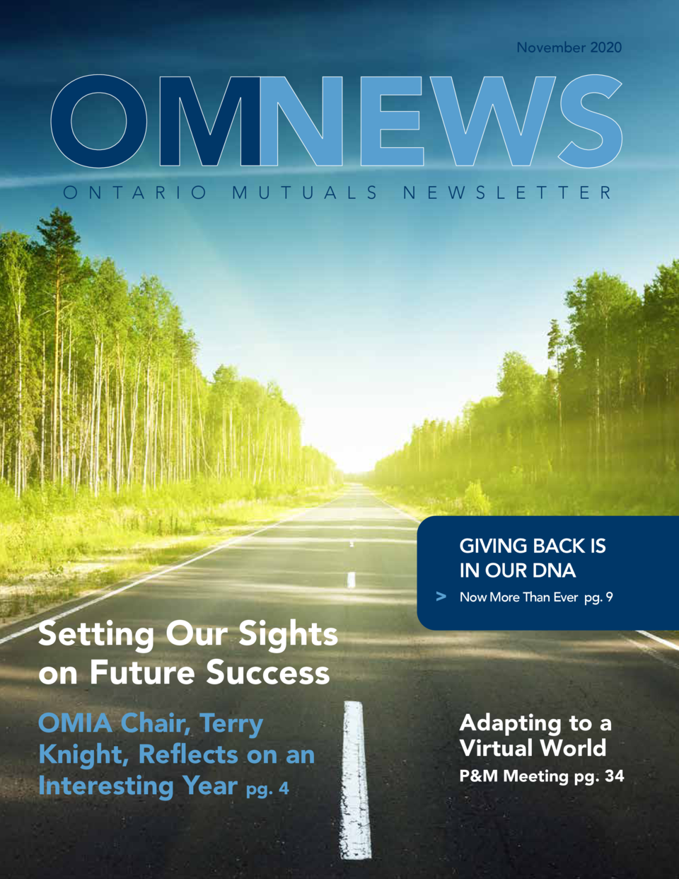 November 2020  O N T A R I O  M U T U A L S  Setting Our Sights on Future Success OMIA Chair, Terry Knight, Reflects on an...
