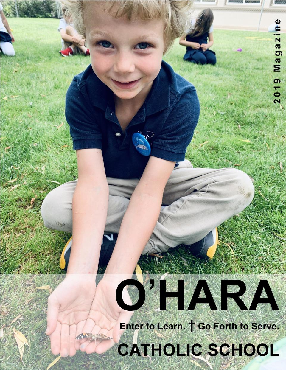 2019 Magazine  O   HARA Enter to Learn.     Go Forth to Serve.  CATHOLIC SCHOOL
