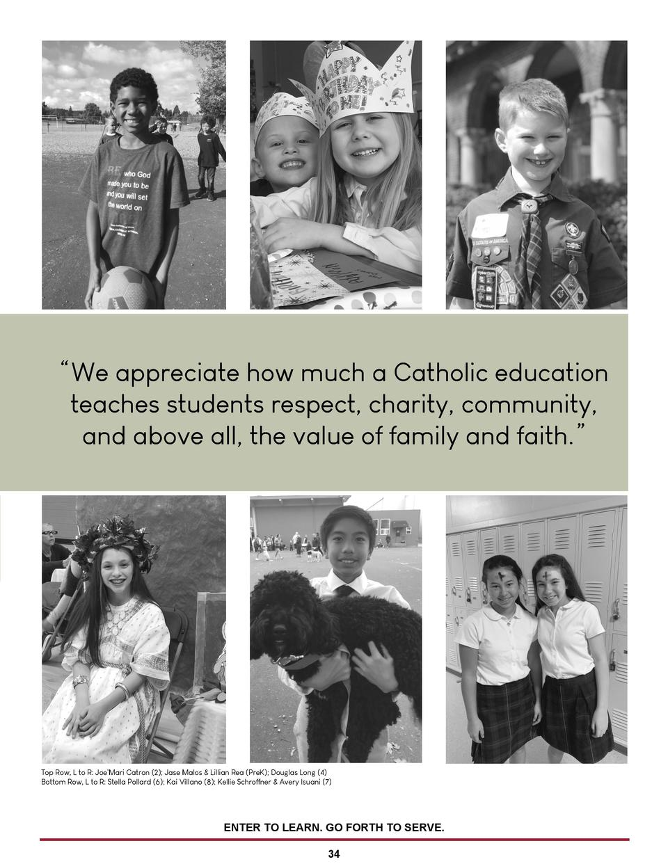 We appreciate how much a Catholic education teaches students respect, charity, community, and above all, the value of f...