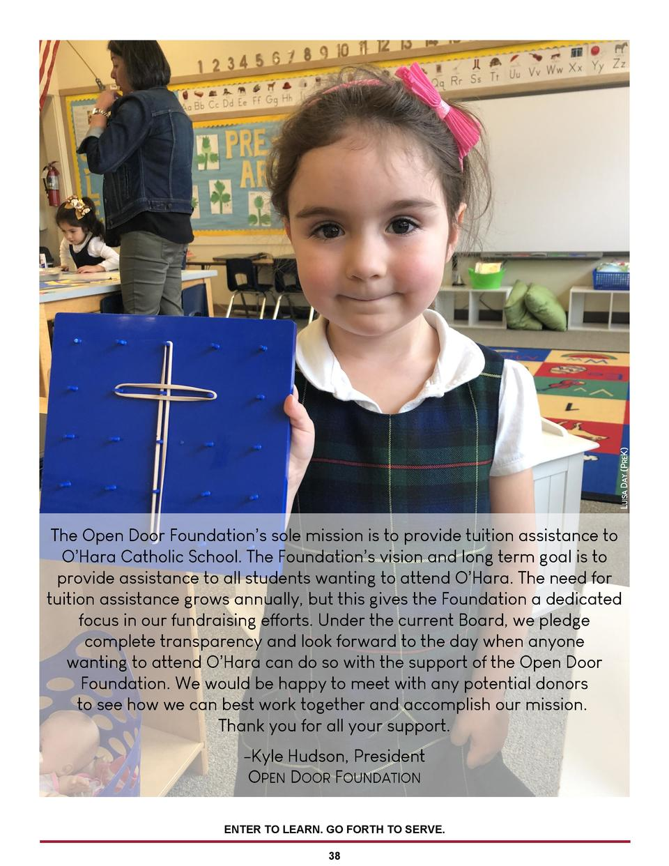 LUISA DAY  PREK   The Open Door Foundation   s sole mission is to provide tuition assistance to O   Hara Catholic School. ...