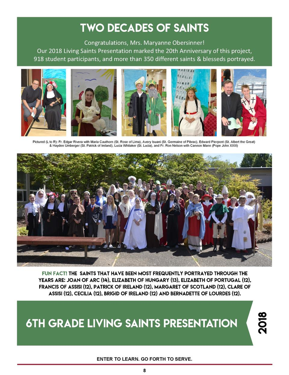 Congratulations, Mrs. Maryanne Obersinner  Our 2018 Living Saints Presentation marked the 20th Anniversary of this project...
